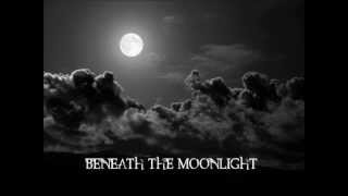 Beneath the moonlight (Teaser)