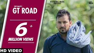 GT Road (Full Video) | Veet Baljit | White Hill Music | New Punjabi Song 2018