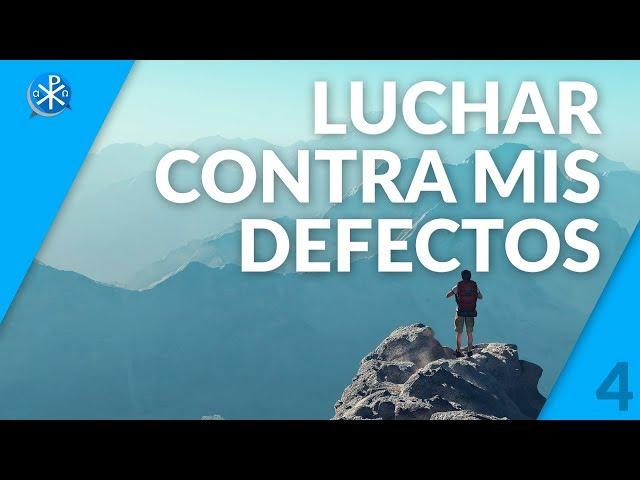 Luchar Contra Mis Defectos   Perseverancia - P. Gustavo Lombardo