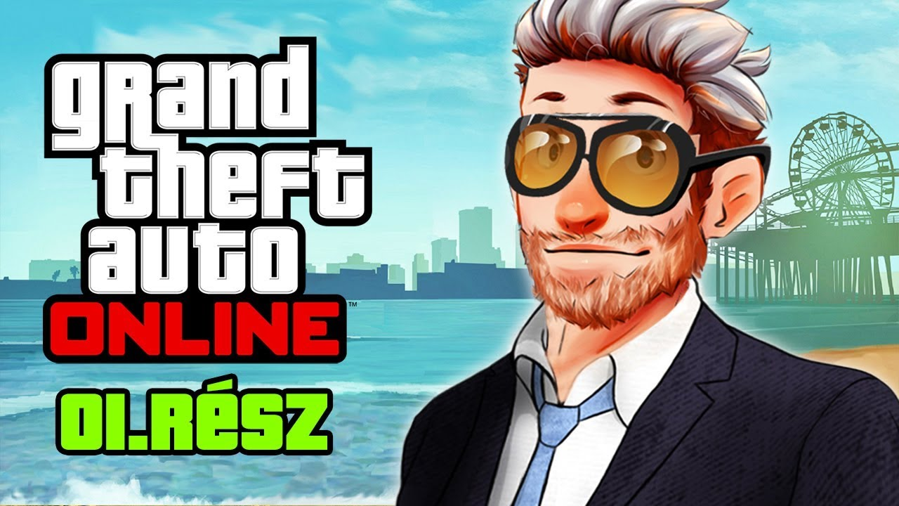 VÉGRE KEZDŐDIK ? GTA Online | 1. rész (Grand Theft Auto V)
