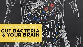 THE SCIENCE: Is Your Gut Bacteria Controlling Your Brain & Sabotaging Your Health? [Part 2]