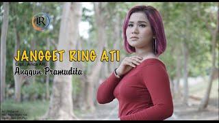 Anggun Pramudita - Jangget Ring Ati(Official Music Video)
