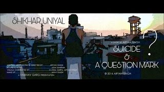 Suicide & a question mark❓ || a film by aryan singh