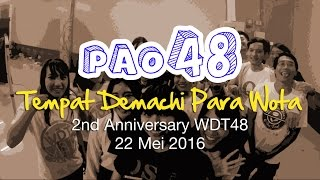 PAO48 - Tempat Demachi Para Wota Live at WDT48 2nd Anniversary