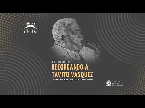 Tertulia musical. Recordando a Tavito Vásquez