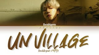 Gambar cover BAEKHYUN (백현) - UN VILLAGE (Color Coded Lyrics Eng/Rom/Han가사)