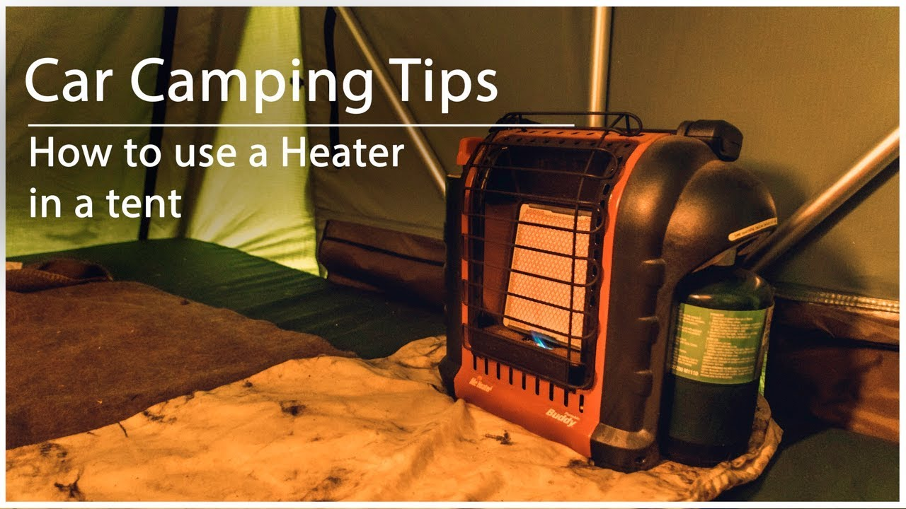 Car Camping Tips How To Use A Heater In Your Tent Youtube
