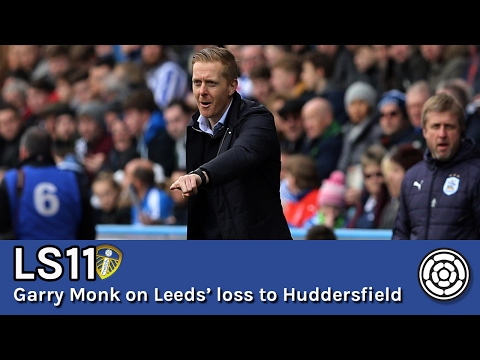 LS11 | Garry Monk on Leeds United's defeat to Huddersfield Town