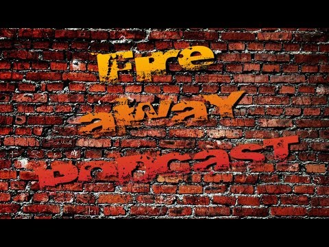 Fire Away Podcast