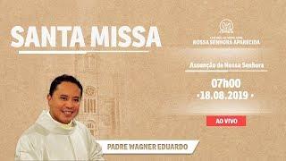 Santa Missa - 18/08/19 - 7h - Pe. Wagner Eduardo Dias - Catedral de Montes Claros