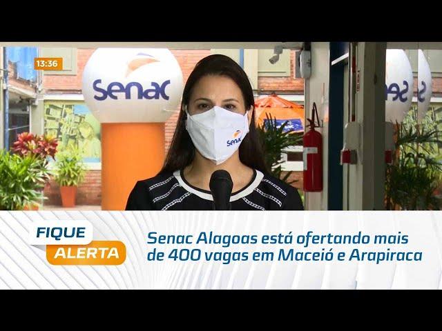 Senac Alagoas está ofertando mais de 400 vagas em Maceió e Arapiraca