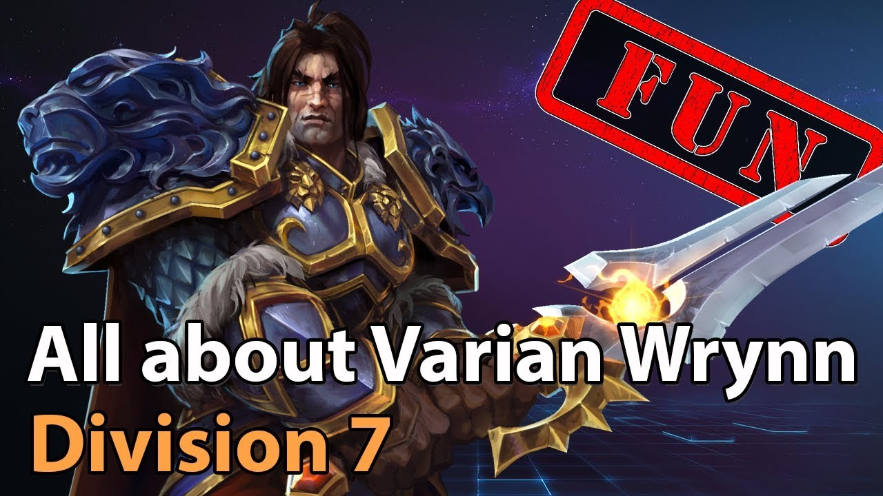 ► All about Varian - Division 7 - Heroes of the Storm Amateur Play