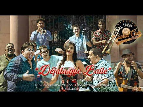 The Cuban Gloden Club / El Club de los Soneros Dorados - DÉJALA QUE BAILE (Video Oficial)