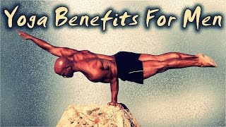 The real yoga benefits for men - don't miss your next class!