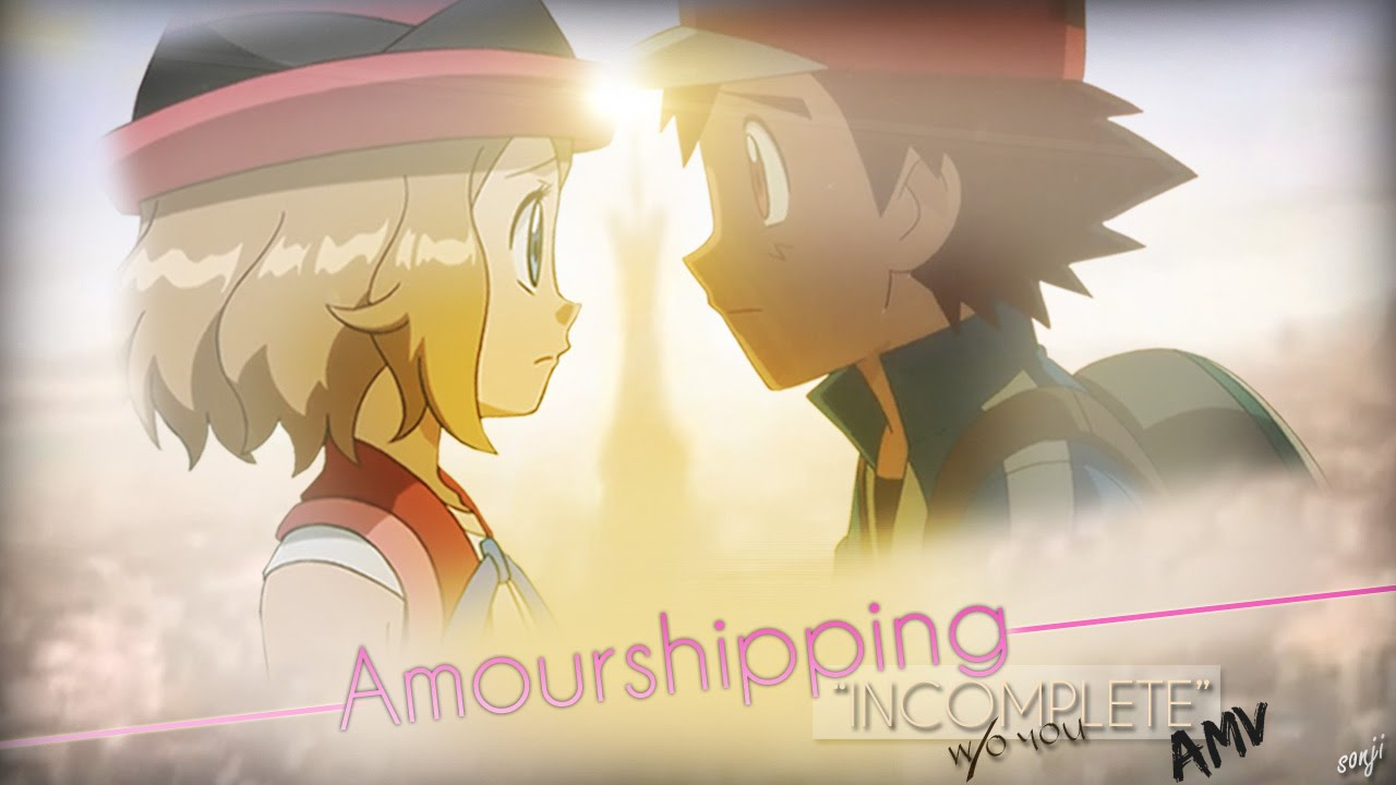 amv amourshipping ash and serena quotincompletequot youtube