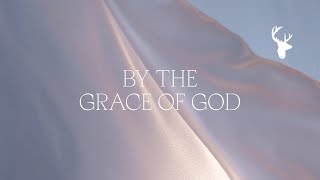 By the Grace of God (Official Lyric Video) - Bethel Music & Brian Johnson | Peace