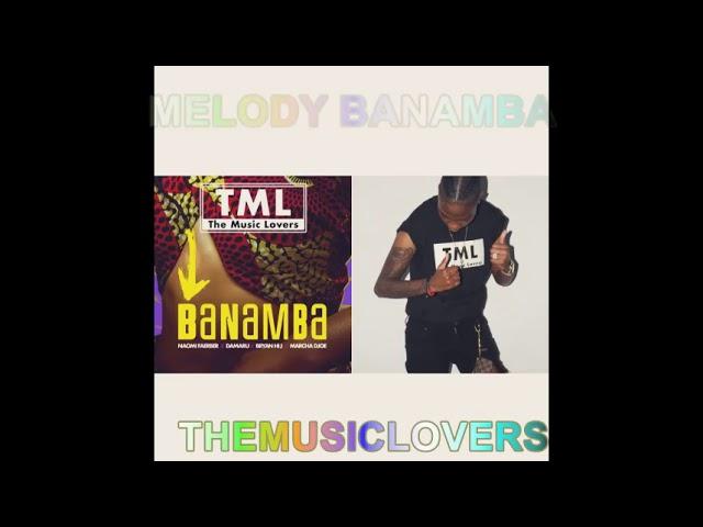 TheMusicLovers - #Melody Banamba Ft. Naomi Faerber- Damaru- Bryan Hij- Marcha Djoe