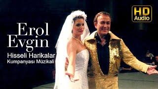 Hisseli Harikalar Kumpanyası Müzikali - Erol Evgin