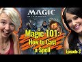 Magic 101 Ep 3: How to Cast a Spell in Magic the Gathering | MtG