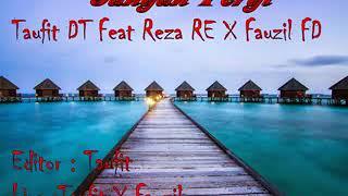 Jangan pergi Taufit DT Feat REZA RE