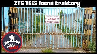 ZTS TEES lesné traktory - Trstená - Dávid Urbex