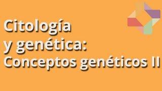 Conceptos genéticos II - Citología y Genética - Educatina