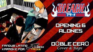 Opening 6 bleach  (Alones) ~ Fandub latino Doblecero Vercion KARAOKE