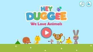 Hey Duggee We Love Animals