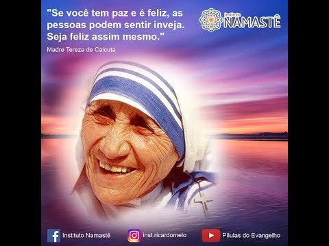 Pílulas do Evangelho - Madre Teresa e o Poder Transformador do Amor... - 20171113