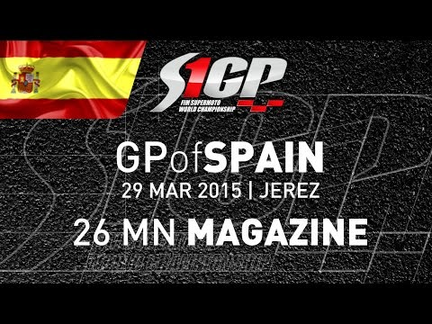 S1GP 2015 - ROUND 1: GP of SPAIN, Jerez - 26mn Magazine - Supermoto