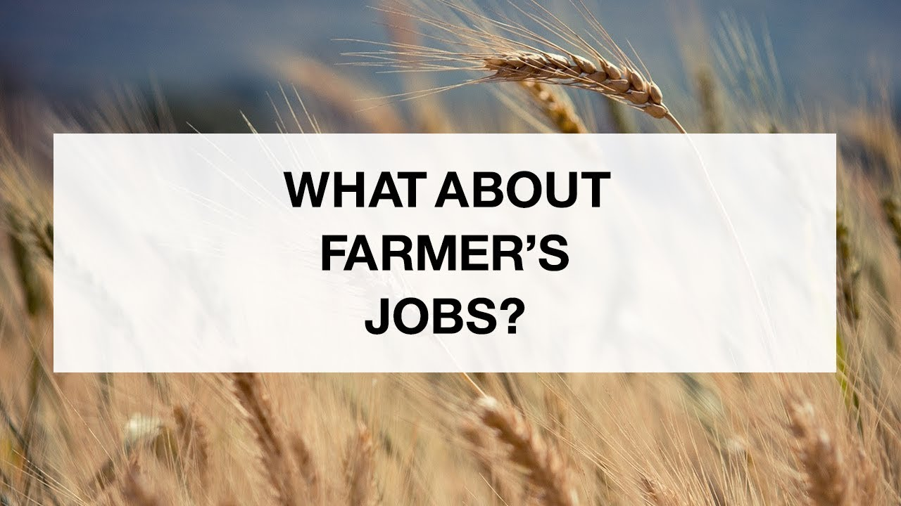 What About Farmer's Jobs?