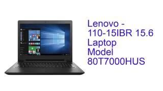 Lenovo 110-15IBR 15.6 Laptop Model 80T7000HUS specification [America]