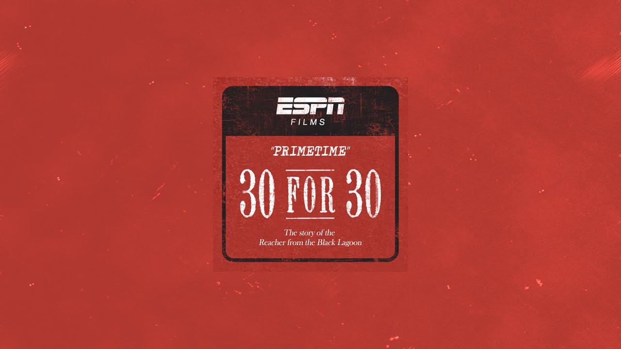30 for 30 - 'PRIMETIME'