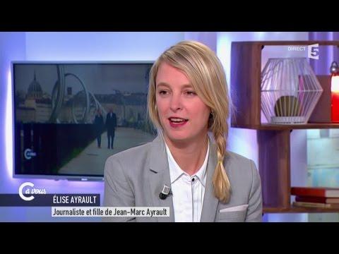 Elise Ayrault évoque le documentaire sur Jean-Marc Ayrault - C à vous - 13/04/2015