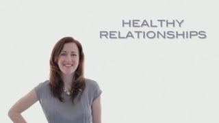 Healthy Relationships:  How to Fix a Relationship