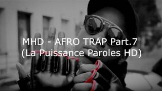 MHD - Afro Trap La puissance Part.7 (Paroles HD)