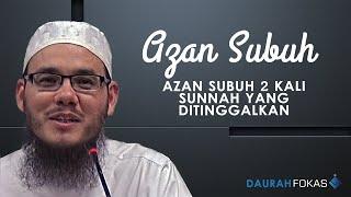UIS - Azan Subuh 2 Kali Sunnah Yang Ditinggalkan