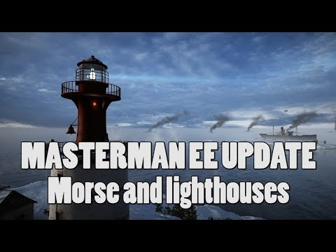 Masterman EE update, Morse and lighthouses - Battlefield 1