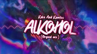 DJ Kaka & Kamilos - Alkohol (Orginal Mix)