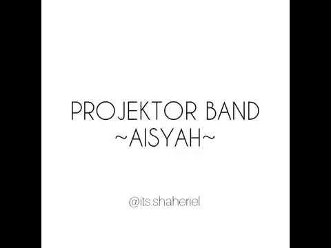 Projektor band-Aisyah (lirik)