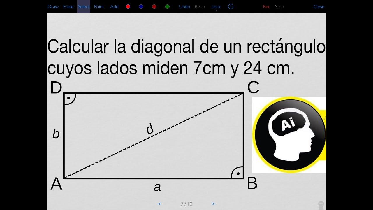 Calcular La Diagonal De Un Rectángulo Cuyos Lados Miden 7cm Y 24 Cm Youtube