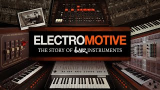Electromotive - The Story of ARP Instruments