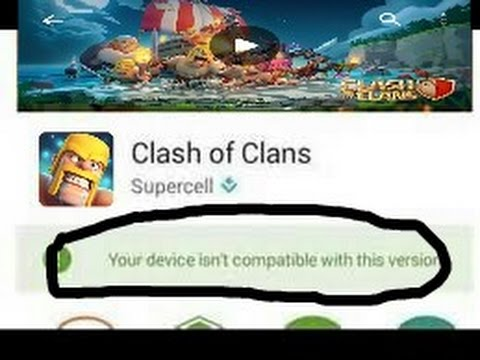 How To Update Clash Of Clans (Your Device Isn't Compatible With This Verson)