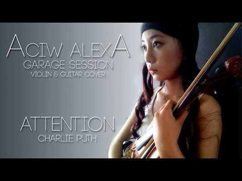 Attention Charlie Puth Violin & Guitar cover by Aciw Alexa (Garage Session Series)
