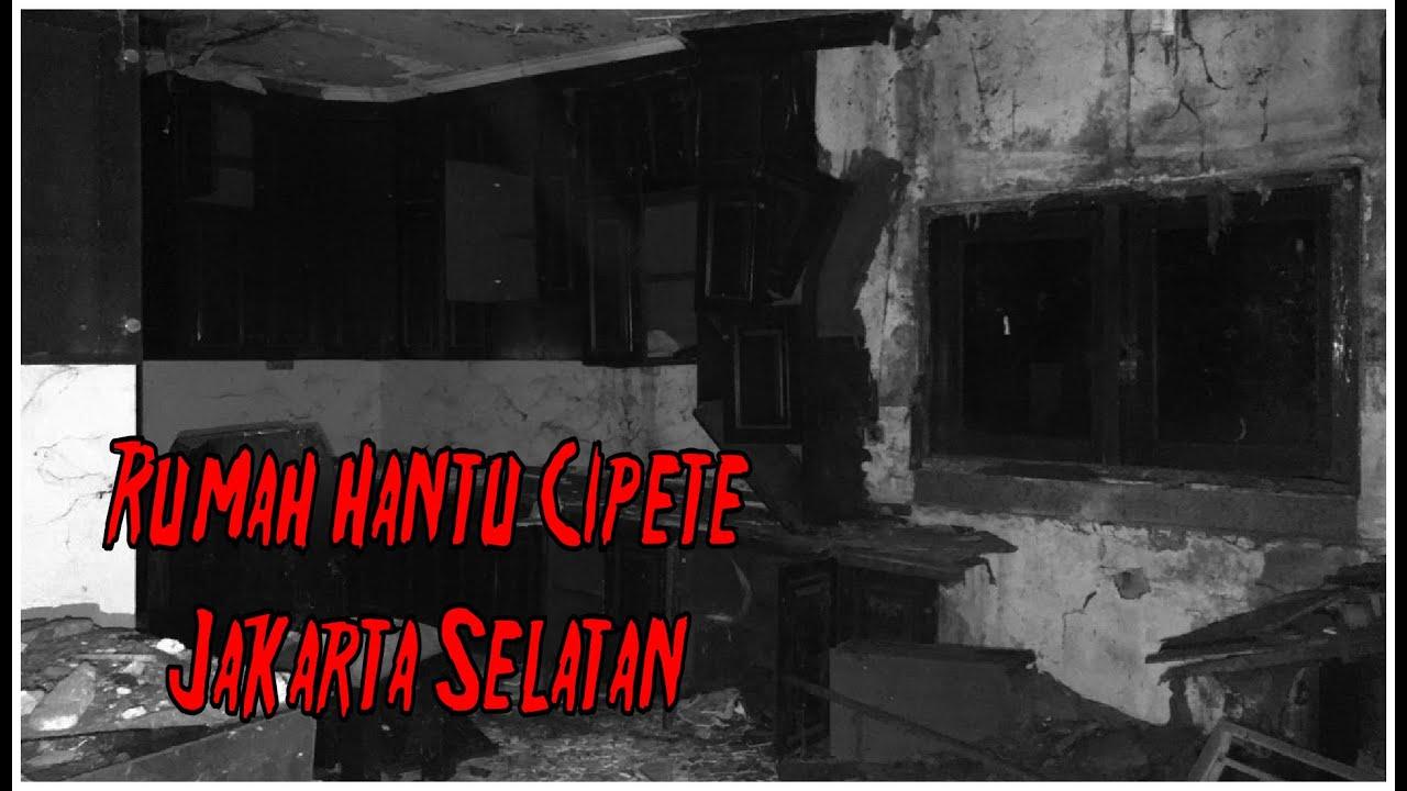 Rumah Hantu Cipete - Jakarta Selatan