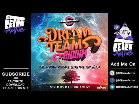 DJ RetroActive - Dream Team Riddim Mix [Markus Records] June 2017