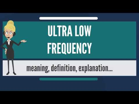 What Is ULTRA LOW FREQUENCY? What Does ULTRA LOW FREQUENCY Mean?