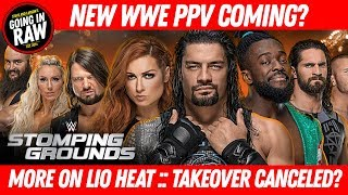 WWE MAKES HUGE CHANGE TO PPV! NXT TAKEOVER CANCELED? Going In Raw Podcast