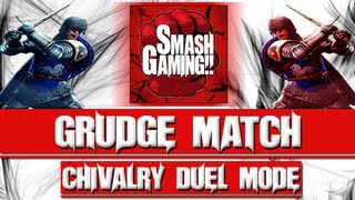 Grudge Match #22 Chivalry Duel Mode, The Mighty Clash of Steel!