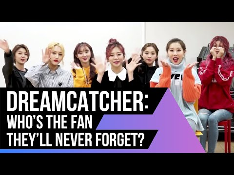 DREAMCATCHER Shares Their Favorite Fan Stories From Tours
